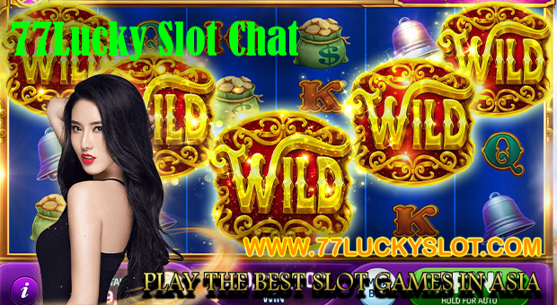 77Lucky Slot Chat