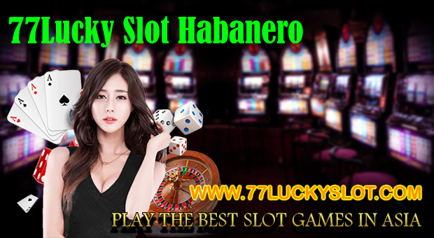 77Lucky Slot Habanero