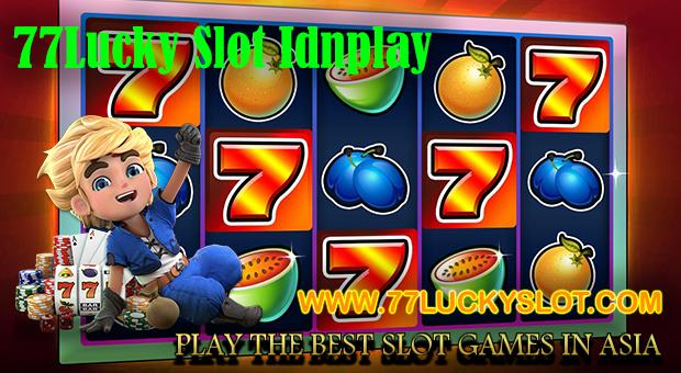 77Lucky Slot Idnplay