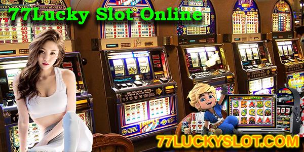 77Lucky Slot Online