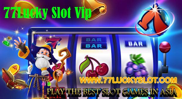 77Lucky Slot Vip