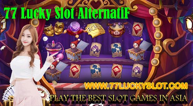 77 Lucky Slot Alternatif