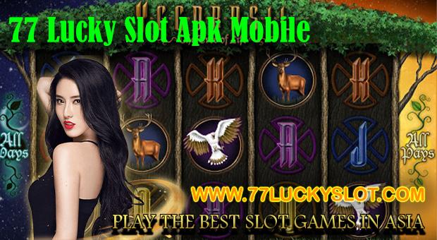 77 Lucky Slot Apk Mobile