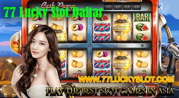 77 Lucky Slot Daftar