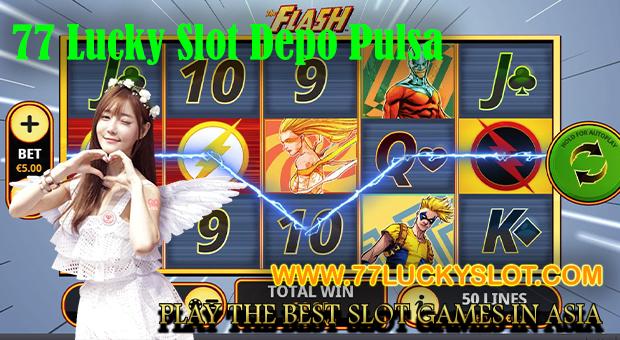 77 Lucky Slot Depo Pulsa