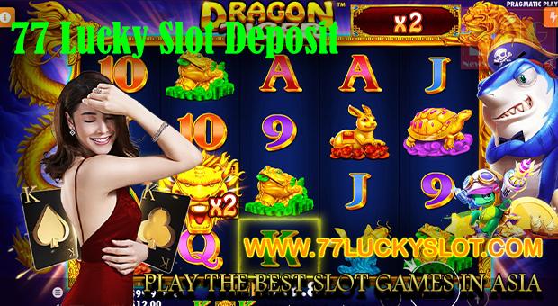 77 Lucky Slot Deposit