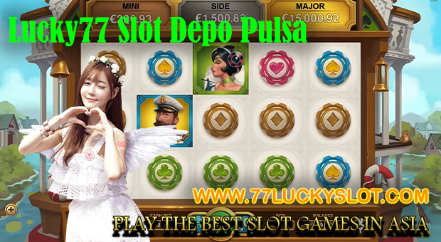 Lucky77 Slot Depo Pulsa