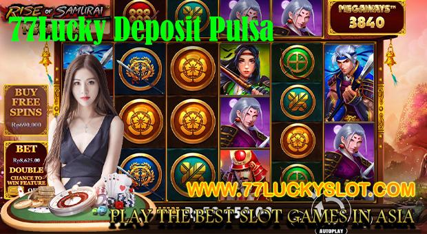 77Lucky Deposit Pulsa