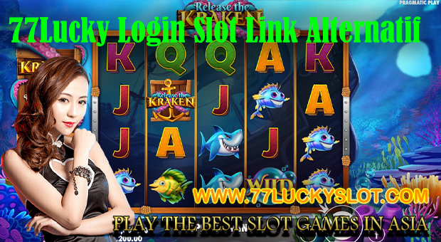 77Lucky Login Slot Link Alternatif