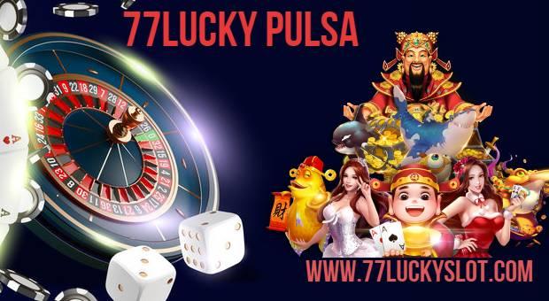 77lucky pulsa